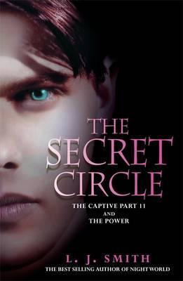The Secret Circle: The Captive Part II and The Power by L.J. Smith