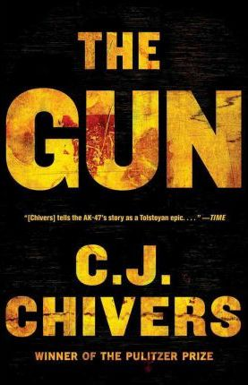 The Gun by C J Chivers
