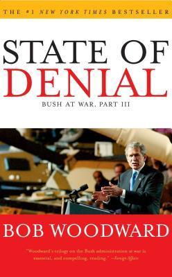 State of Denial: Bush at War, Part III by Bob Woodward