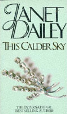 This Calder Sky (1981) by Janet Dailey