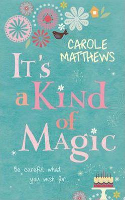 It's a Kind of Magic by Carole Matthews
