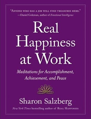 Real Happiness at Work: Meditations for Accomplishment, Achievement, and Peace by Workman Publishing