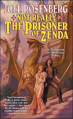Not Really The Prisoner of Zenda by Joel Rosenberg