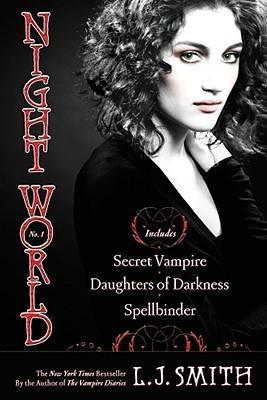 Night World No. 1: Secret Vampire / Daughter of Darkness / Spellbinder by L J Smith
