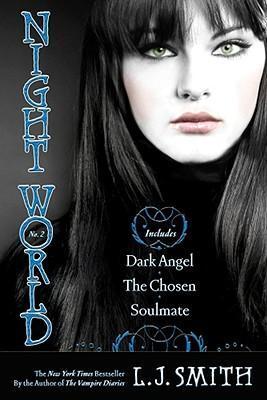Night World No. 2: Dark Angel / The Chosen / Soulmate by L J Smith