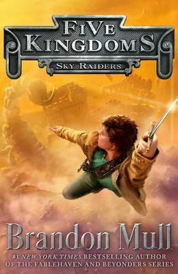 Five Kingdoms (Sky Raiders #1) by Brandon Mull