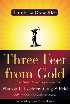 Three Feet From Gold by Sharon L Lecter & Greg S Reid