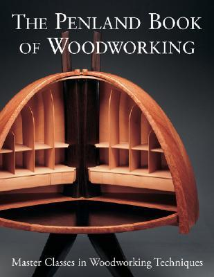 The Penland Book of Woodworking: Master Classes in Woodworking Techniques by Lark Books