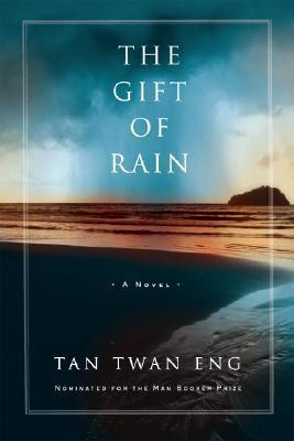 The Gift of Rain (First US Edition) by Tan Twan Eng