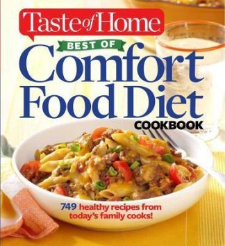 Taste of Home: Best of Comfort Food Diet Cookbook: Lose weight with 749 recipes from today's family cooks! by Various