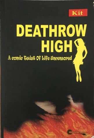 Deathrow High: A Comic Twist of Life Uncensored by Kit