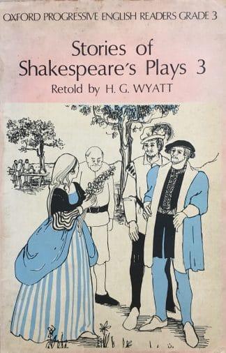 Stories of Shakespeare's Plays 3 (Progressive English) (v. 3) by H. G. Wyatt
