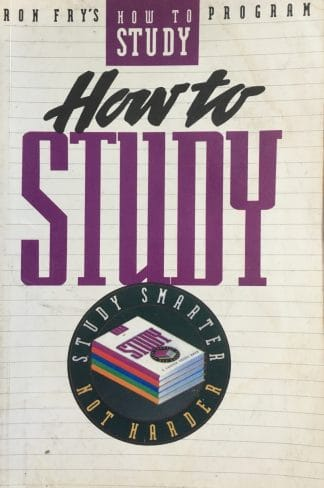 How to Study: Study Smarter Not Harder by Ron Fry