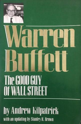 Warren Buffett: The Good Guy of Wall Street by Andrew Kilpatrick