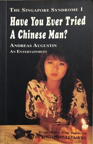 Have You Ever Tried a Chinese Man? (The Singapore Syndrome 1) by Andreas Augustin