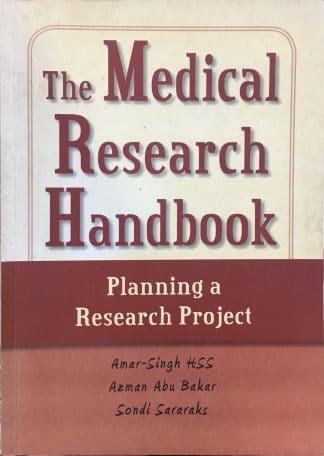 The Medical Research Handbook: Planning a Research Project by Amar-Singh HSS, Azman Abu Bakar & Sondi Sararaks