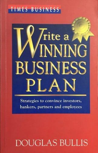 Write A Winning Business Plan by Douglas Bullis