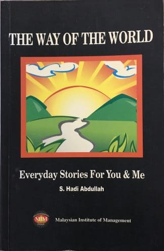 The Way of the World: Everyday Stories For You & Me by S. Hadi Abdullah