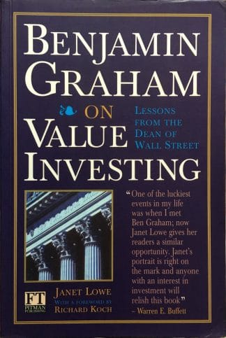 Benjamin Graham On Value Investing: Lessons From the Dean of Wall Street by Janet. Lowe