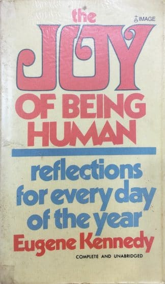 Joy of Being Human (1976) by Eugene Kennedy