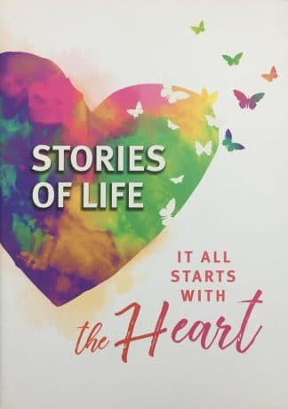 Stories of Life: It All Starts with the Heart by Various Authors
