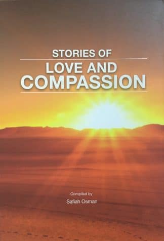 Stories of Love and Compassion by Safiah Osman (ed.)