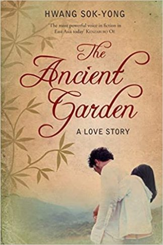 The Ancient Garden: A Love Story by Hwang Sok-Yong