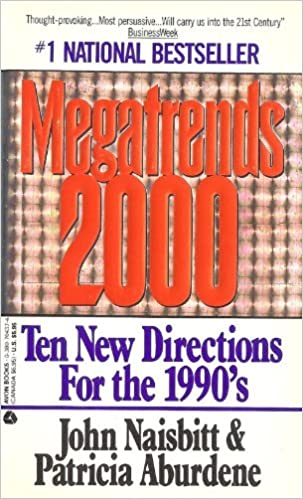 Megatrends 2000: Ten New Directions for the 1990's by John Naisbitt & Patricia Aburdene