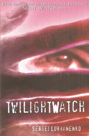 Twilight Watch by Sergei Lukyanenko