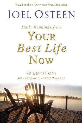 Daily Readings from Your Best Life Now: 90 Devotions for Living at Your Full Potential by Joel Osteen