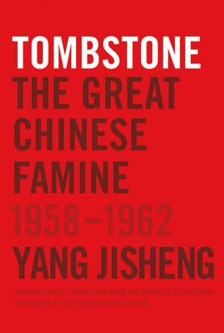 Tombstone: The Great Chinese Famine 1958-1962 by Yang Jisheng