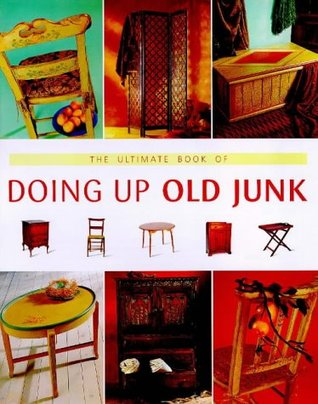 Ultimate Book of Doing up Old Junk