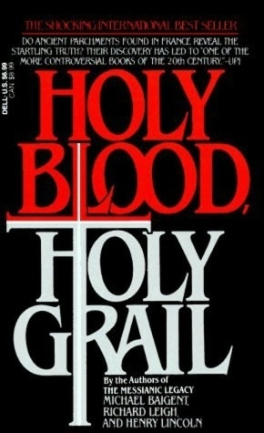 Holy Blood, Holy Grail (1983) by Michael Baigent