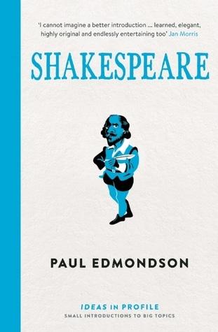 Shakespeare by Paul Edmondson