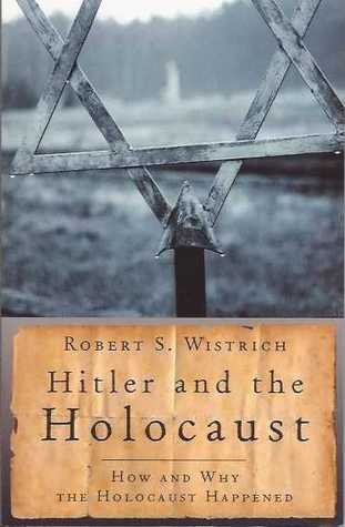 Hitler and the Holocaust by Robert S. Wistrich