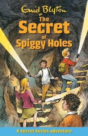 The Secret Series: The Secret Of Spiggy Holes by Enid Blyton