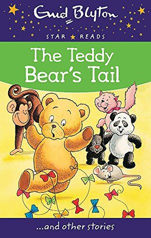 The Teddy Bear's Tail (Enid Blyton: Star Reads Series #30) by Enid Blyton