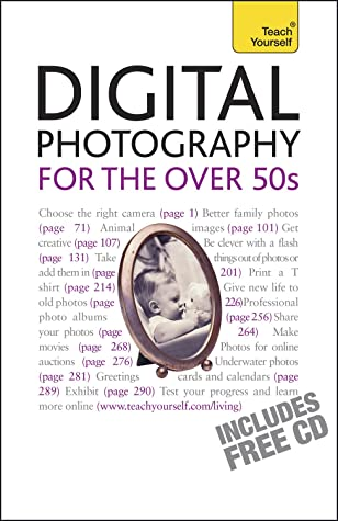 Digital Photography for the Over 50s (Teach Yourself) by Peter Cope