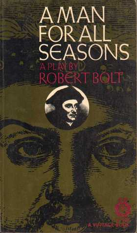 A Man For All Seasons (1962) by Robert Bolt