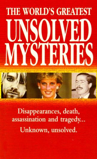 The World's Greatest Unsolved Mysteries by Various Authors