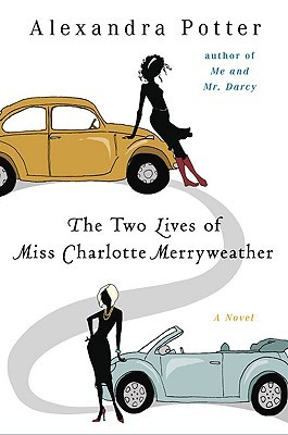 The Two Lives of Miss Charlotte Merryweather by Alexandra Potter