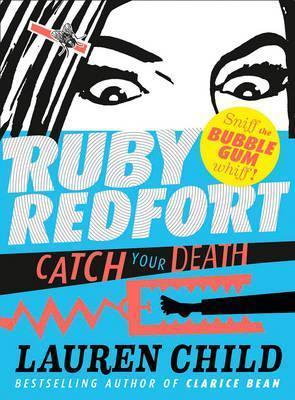 Ruby Redfort: Catch Your Death by Lauren Child