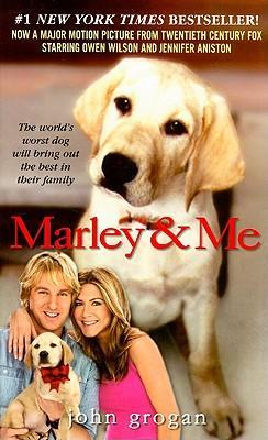 Marley  Me: Life and Love with the World's Worst Dog by John Grogan