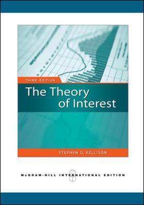 Theory of Interest (Third Edition) by Stephen Kellison