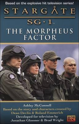 Stargate SG-1: The Morpheus Factor by Ashley McConnell