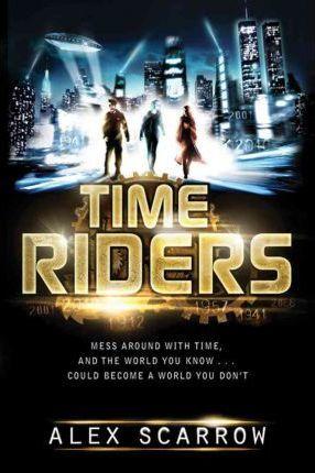 TimeRiders by Alex Scarrow