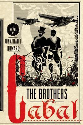 The Brothers Cabal by Jonathan L Howard
