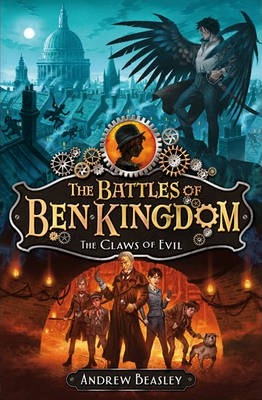 The Battles of Ben Kingdom: The Claws of Evil by Andrew Beasley