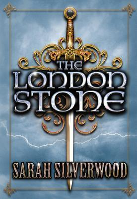 The London Stone by Sarah Silverwood