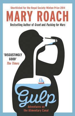 Gulp: Travels Around the Gut by Mary Roach
